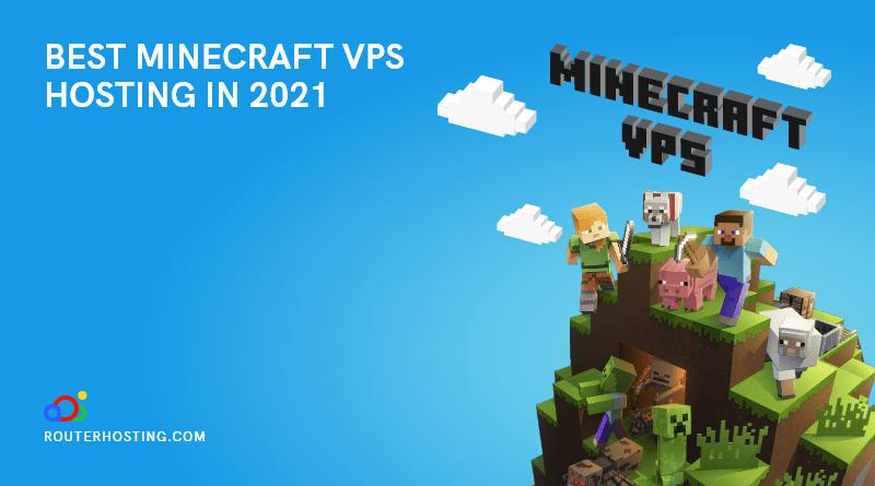 Minecraft VPS Hosting [Best Minecraft Server Hosting in 2021]